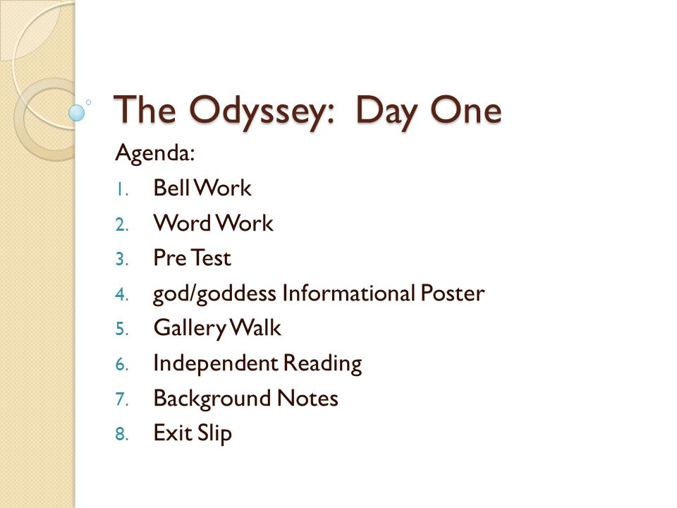 The Odyssey: Day One Agenda: Bell Work Word Work Pre Test