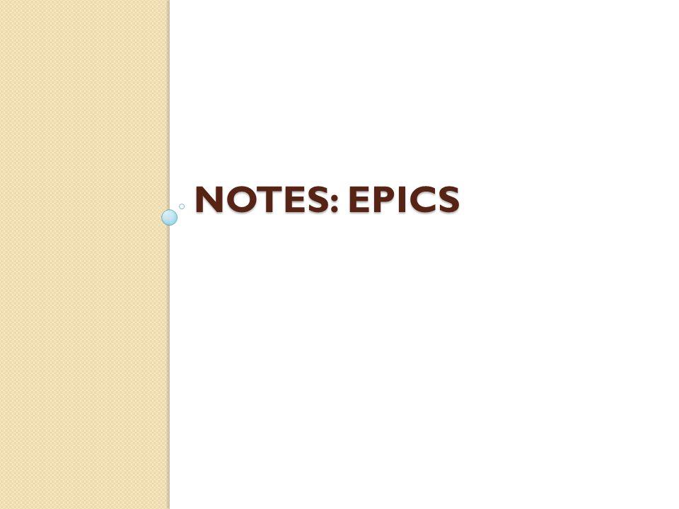 NOTES: epics