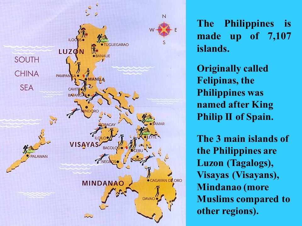 The Philippines is made up of 7,107 islands.