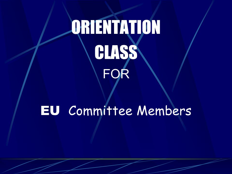 ORIENTATION CLASS FOR EU Committee Members