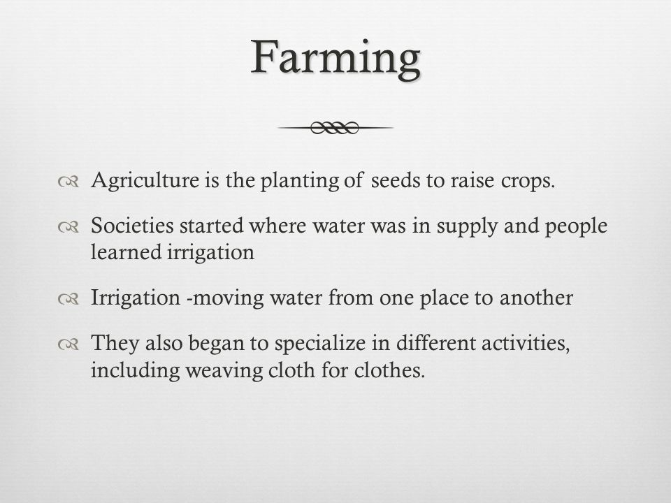 Farming Agriculture is the planting of seeds to raise crops.