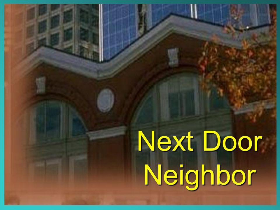 Next Door Neighbor