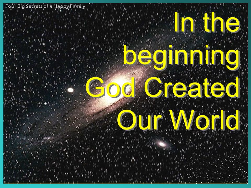 In the beginning God Created Our World