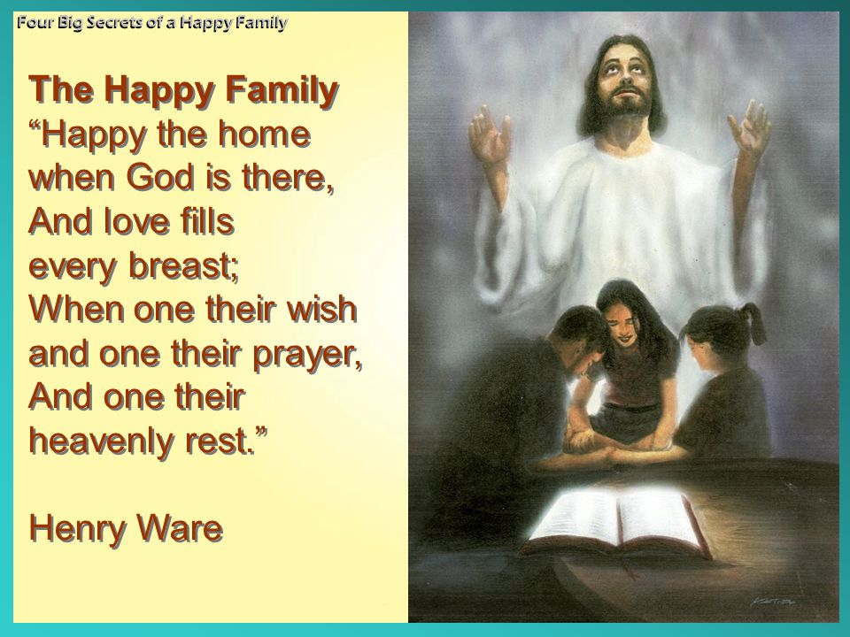 The Happy Family Happy the home when God is there, And love fills