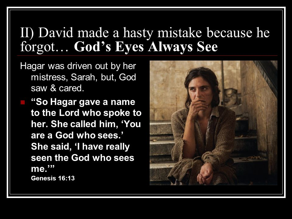 II) David made a hasty mistake because he forgot… God's Eyes Always See