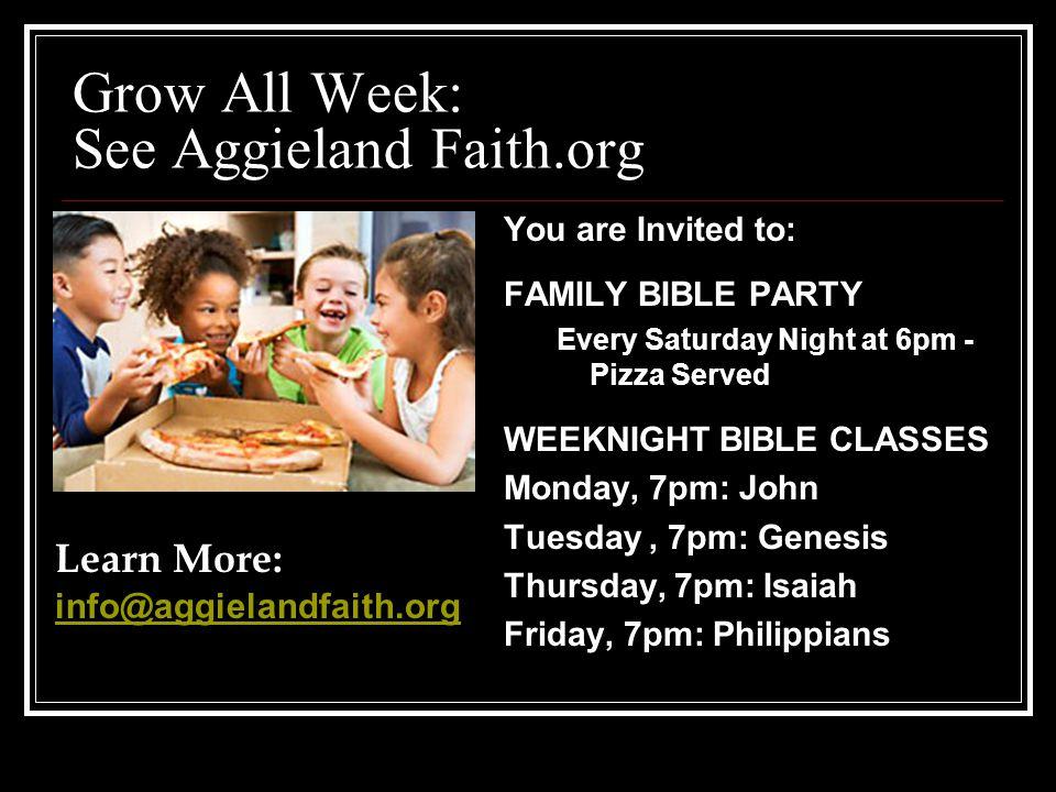 Grow All Week: See Aggieland Faith.org