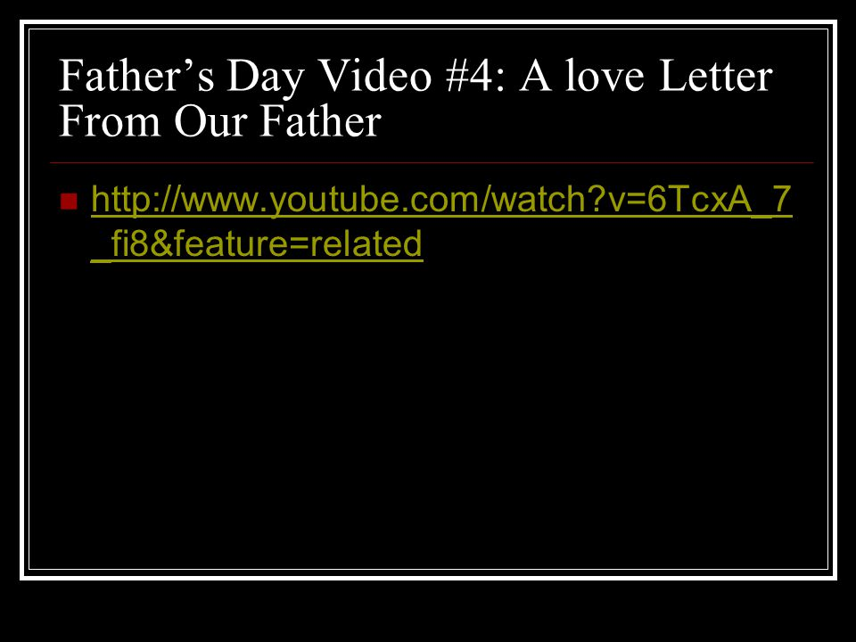 Father's Day Video #4: A love Letter From Our Father