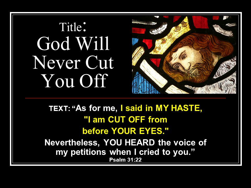 Title: God Will Never Cut You Off