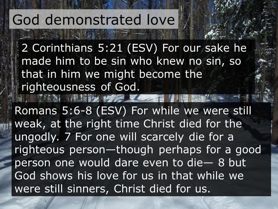 God demonstrated love