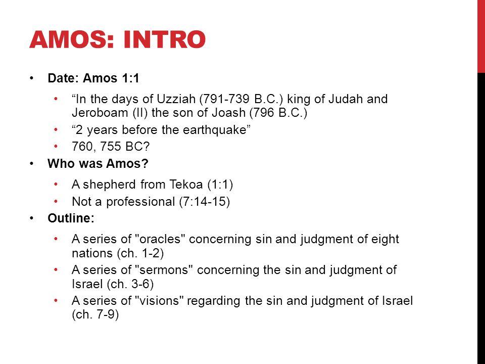 Amos: Intro Date: Amos 1:1