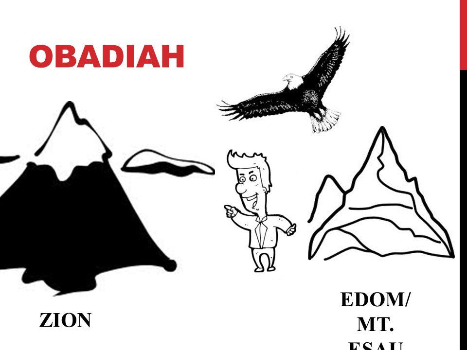 Obadiah EDOM/ MT. ESAU ZION