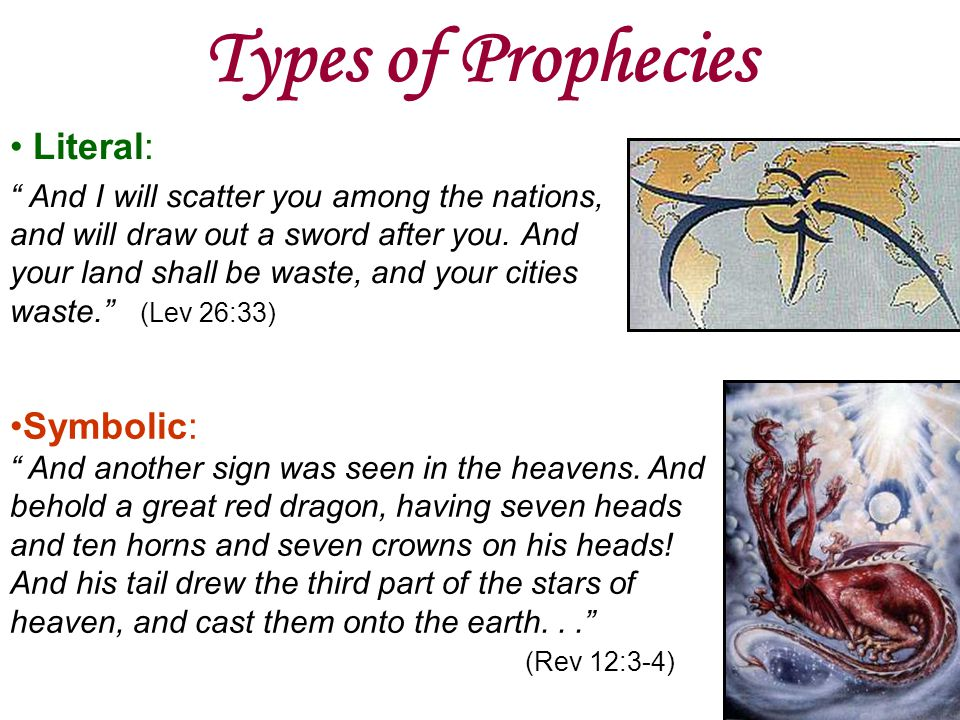 Types of Prophecies Literal: Symbolic: