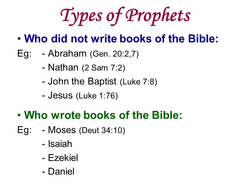 Types of Prophets Who did not write books of the Bible: