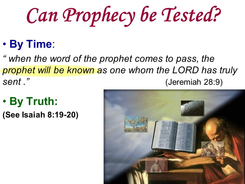 Can Prophecy be Tested By Time: By Truth: