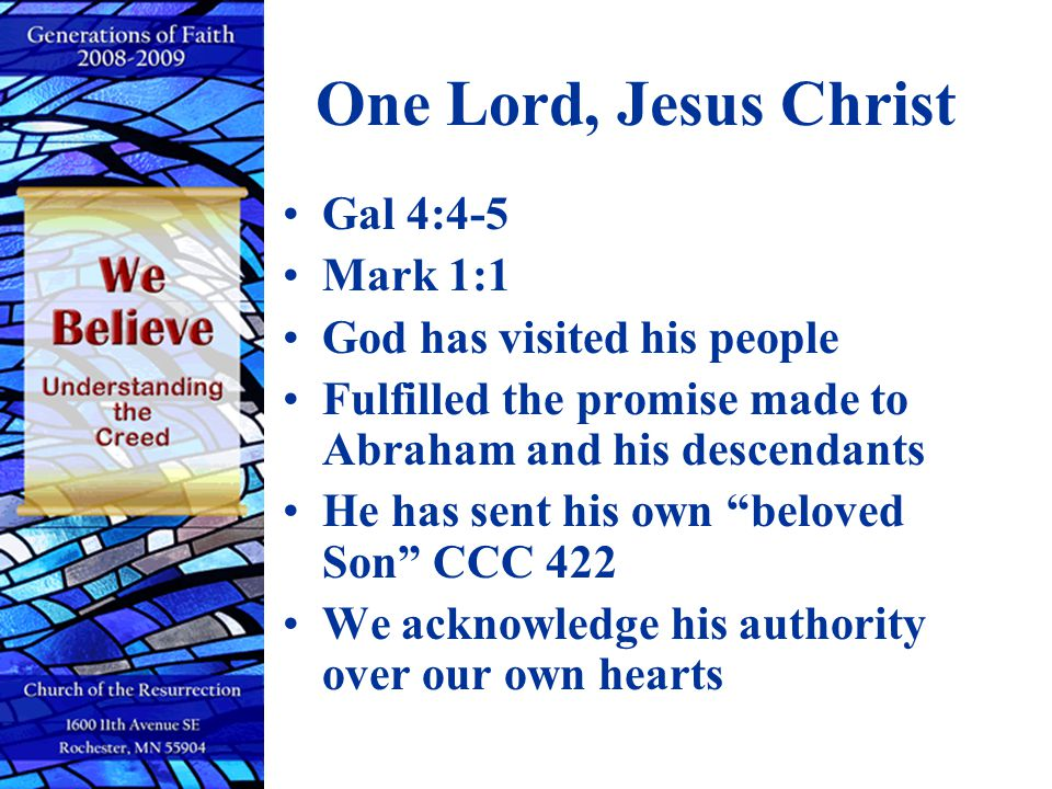 One Lord, Jesus Christ Gal 4:4-5 Mark 1:1 God has visited his people