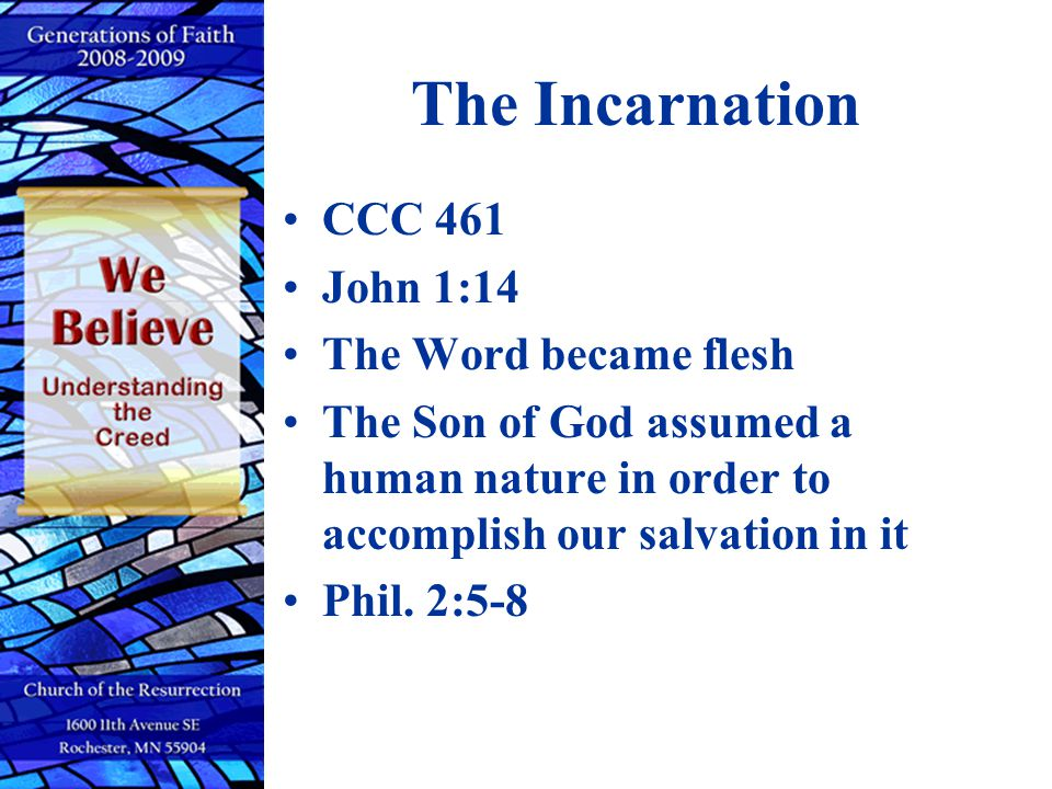 The Incarnation CCC 461 John 1:14 The Word became flesh