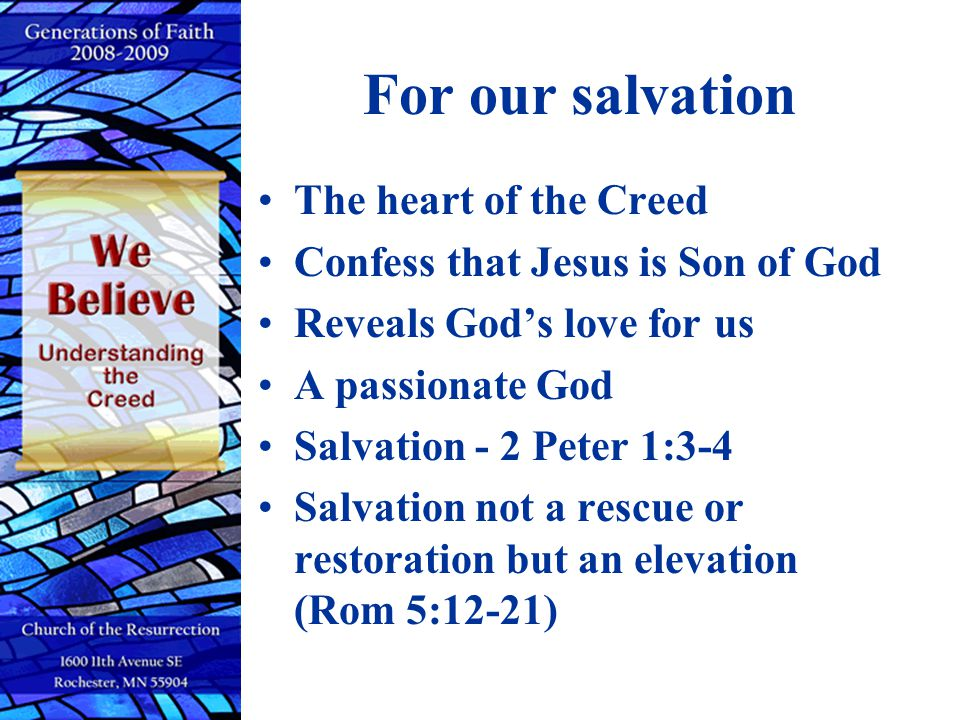 For our salvation The heart of the Creed