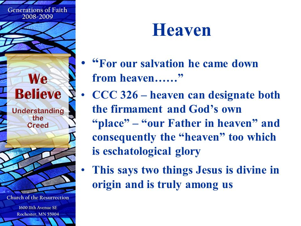 Heaven For our salvation he came down from heaven……