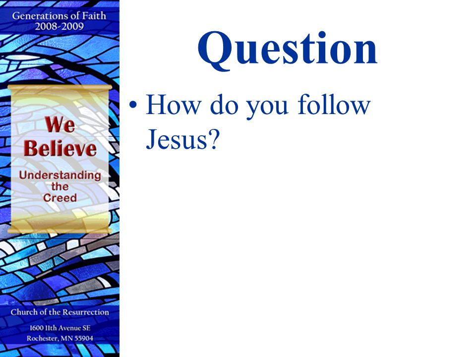 Question How do you follow Jesus