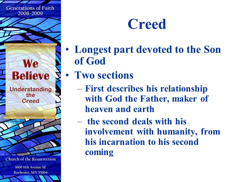 Creed Longest part devoted to the Son of God Two sections