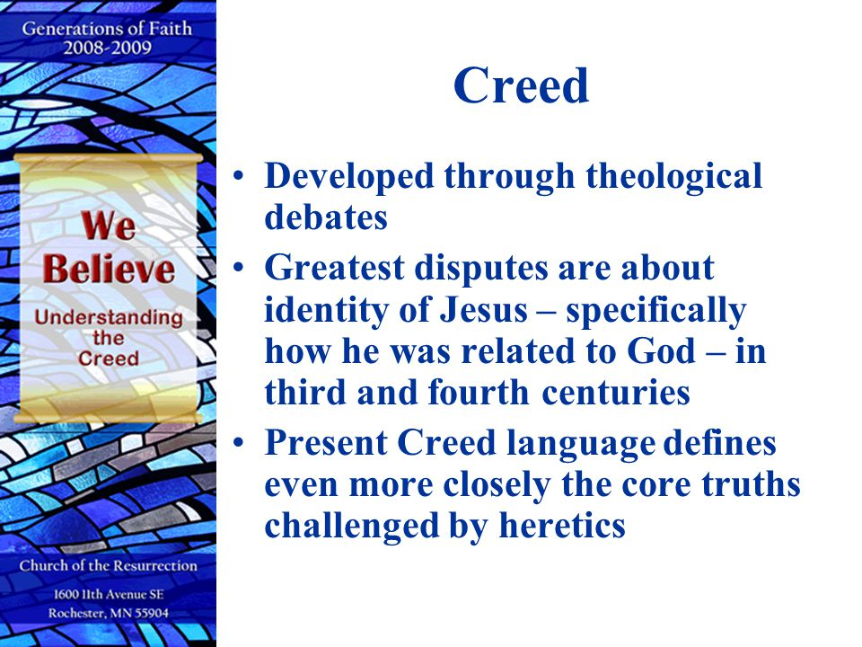 Creed Developed through theological debates
