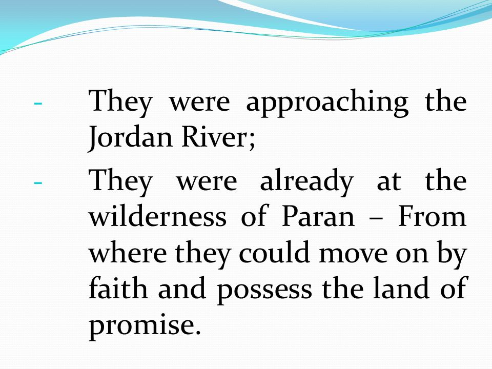 They were approaching the Jordan River;