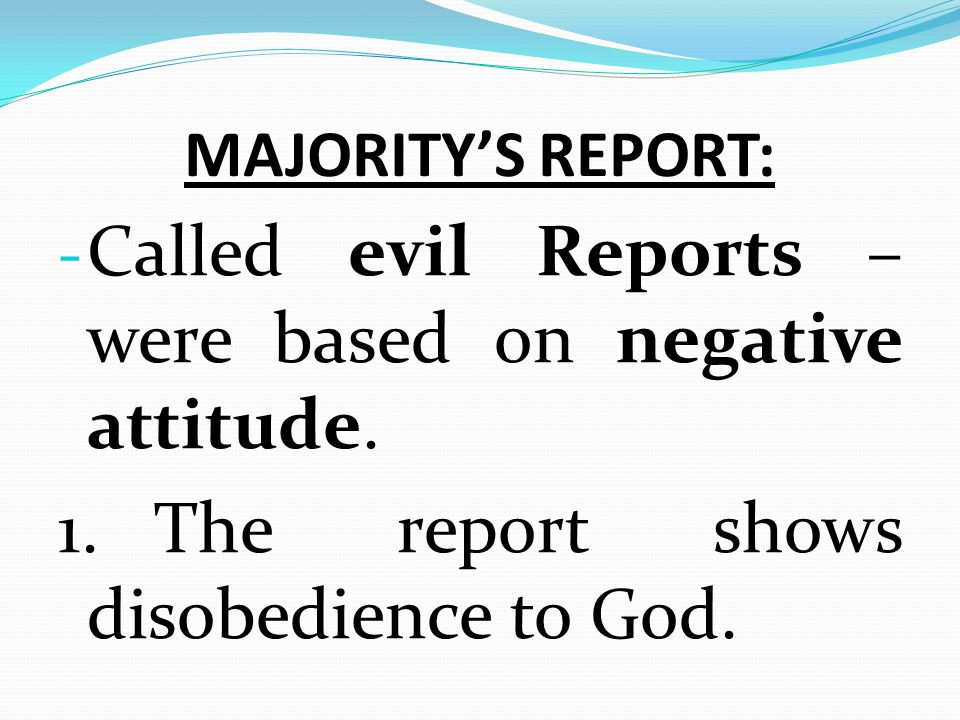 Called evil Reports – were based on negative attitude.