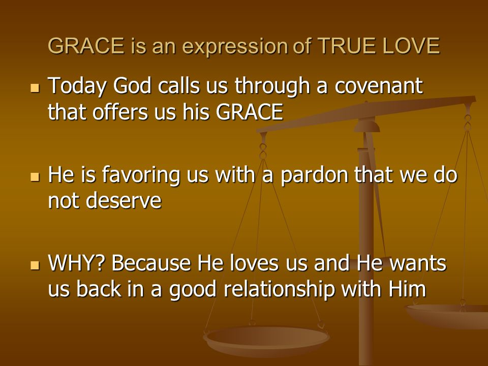 GRACE is an expression of TRUE LOVE