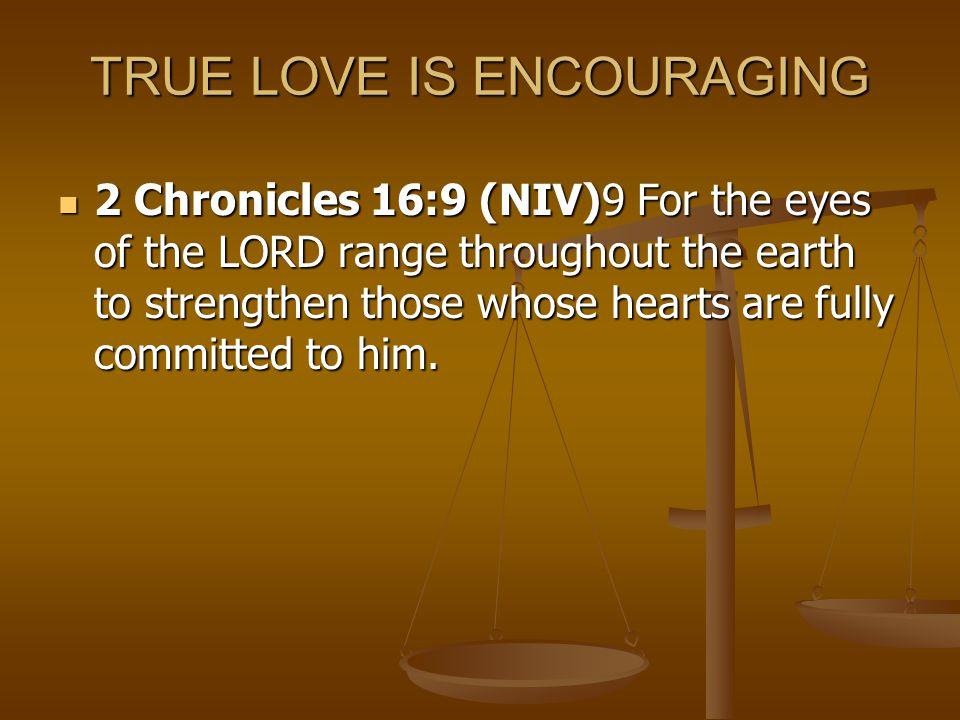 TRUE LOVE IS ENCOURAGING