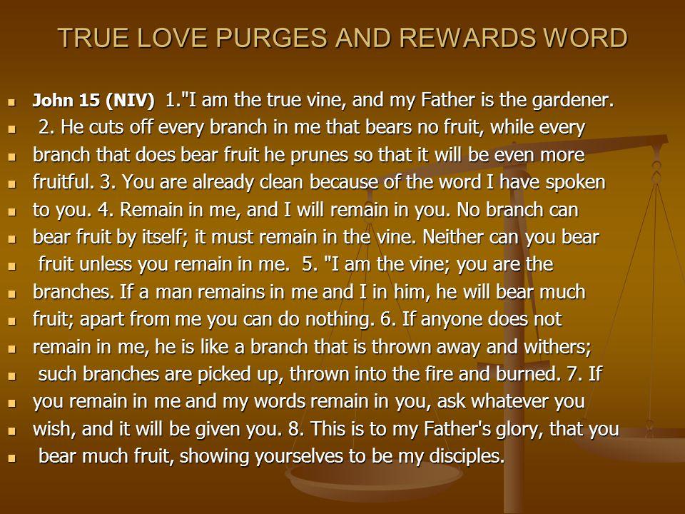 TRUE LOVE PURGES AND REWARDS WORD