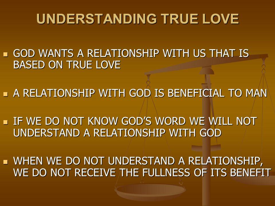 UNDERSTANDING TRUE LOVE