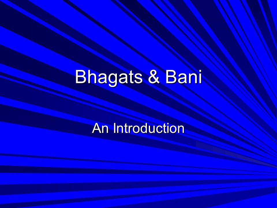 Bhagats & Bani An Introduction