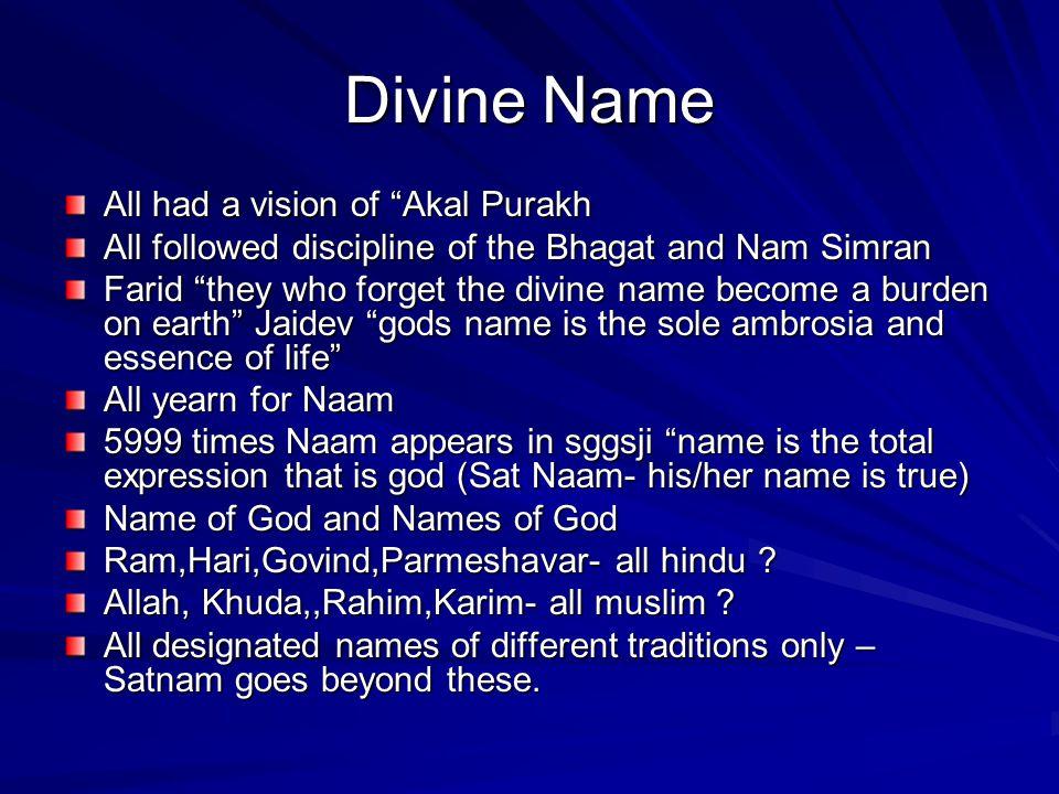 Divine Name All had a vision of Akal Purakh
