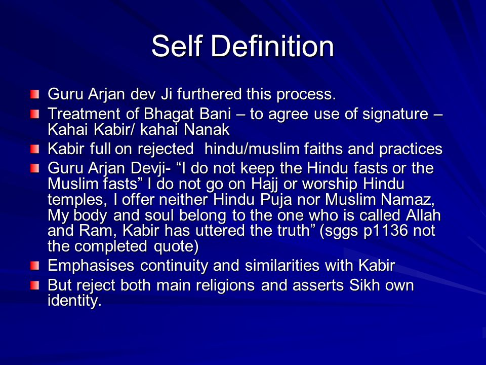 Self Definition Guru Arjan dev Ji furthered this process.