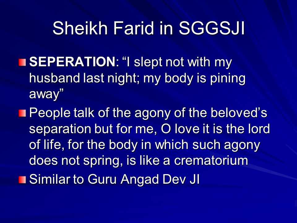 Sheikh Farid in SGGSJI SEPERATION: I slept not with my husband last night; my body is pining away