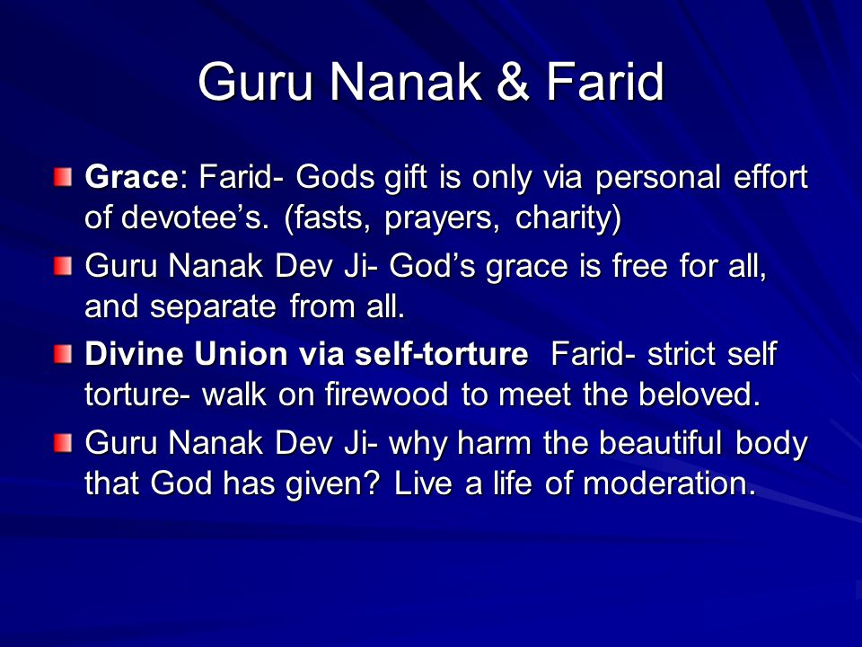 Guru Nanak & Farid Grace: Farid- Gods gift is only via personal effort of devotee's. (fasts, prayers, charity)