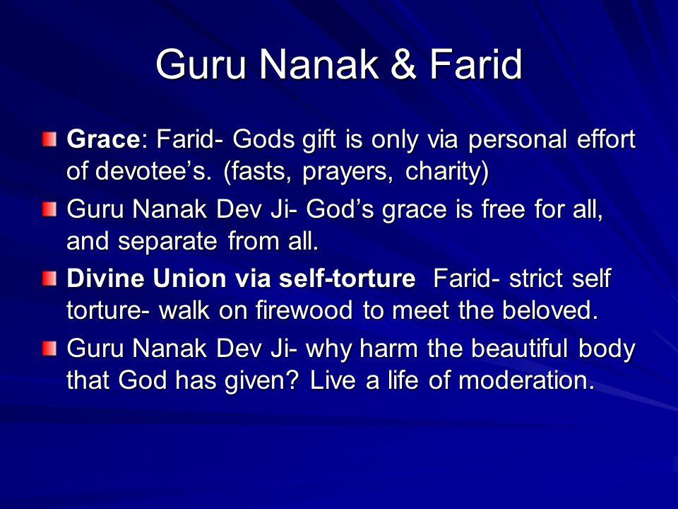 Guru Nanak & Farid Grace: Farid- Gods gift is only via personal effort of devotee's. (fasts, prayers, charity)
