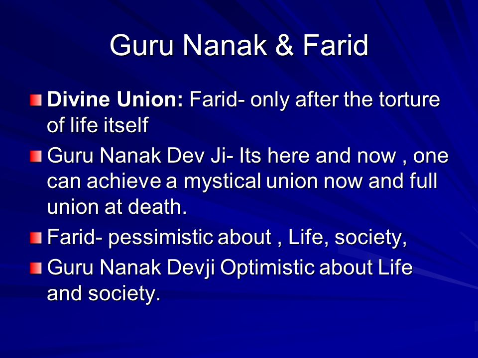 Guru Nanak & Farid Divine Union: Farid- only after the torture of life itself.