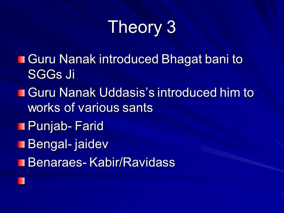 Theory 3 Guru Nanak introduced Bhagat bani to SGGs Ji