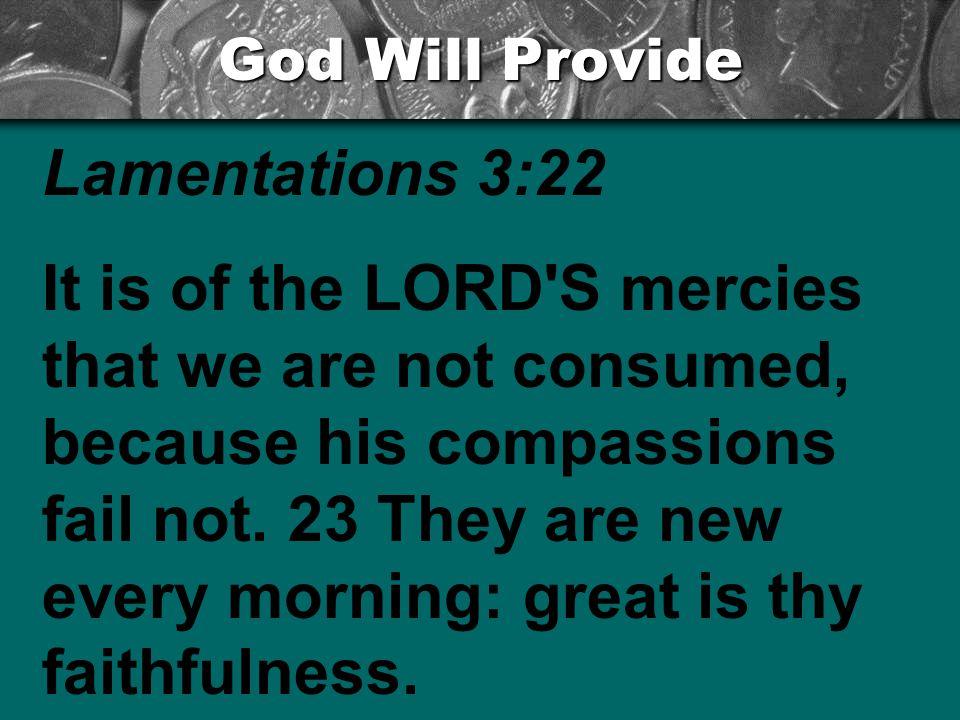 God Will Provide Lamentations 3:22