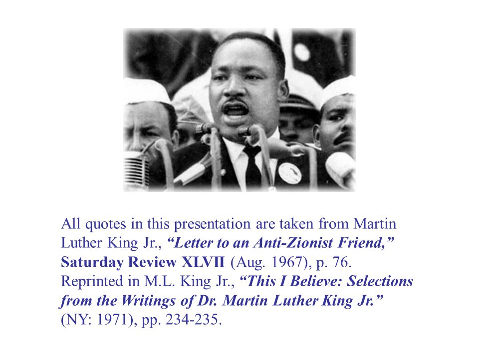 All quotes in this presentation are taken from Martin Luther King Jr