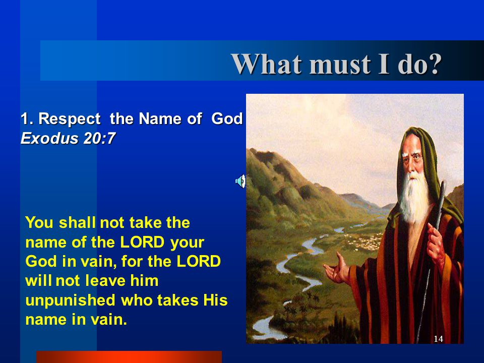 What must I do Respect the Name of God Exodus 20:7