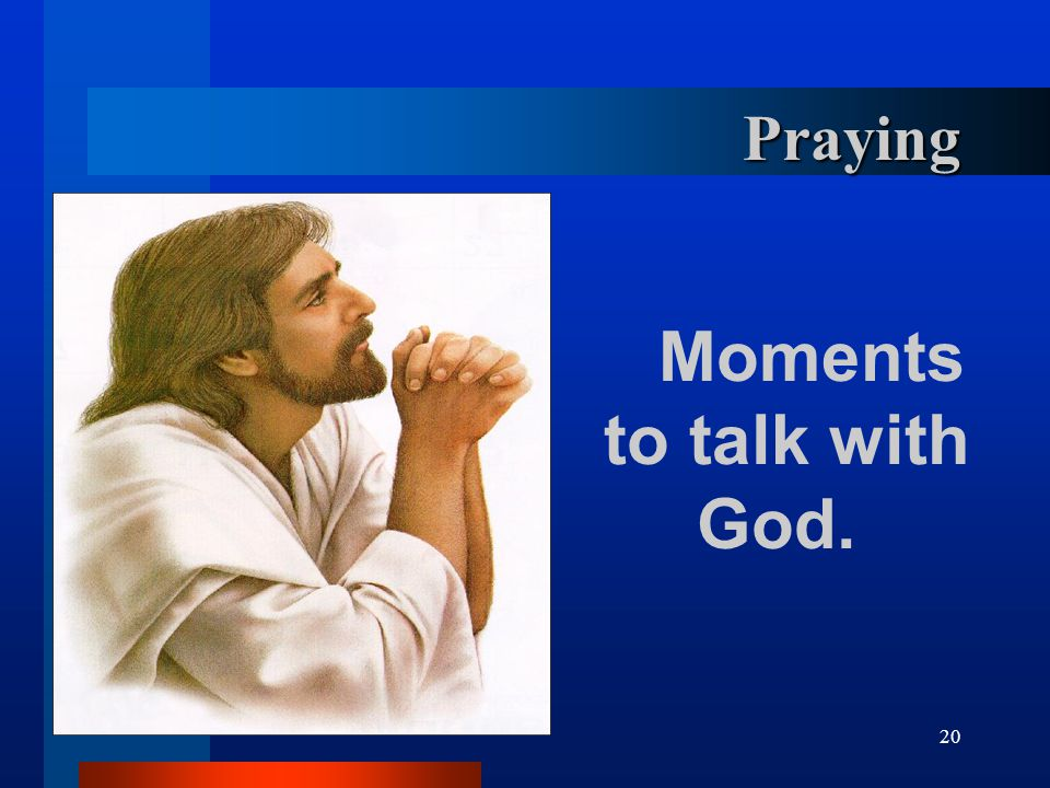 Praying Moments to talk with God.