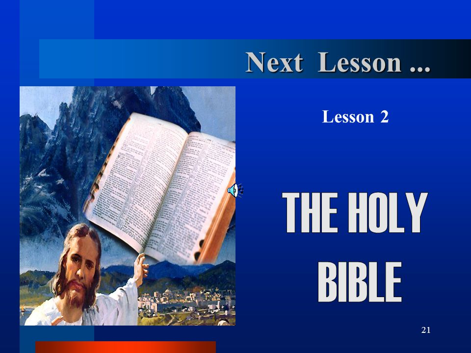 Next Lesson ... Lesson 2 THE HOLY BIBLE