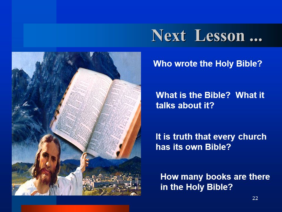 Next Lesson ... Who wrote the Holy Bible