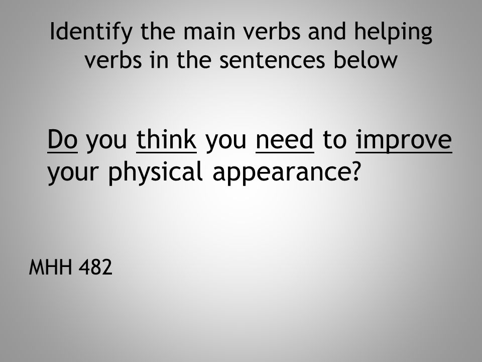 Identify the main verbs and helping verbs in the sentences below