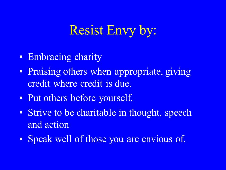 Resist Envy by: Embracing charity