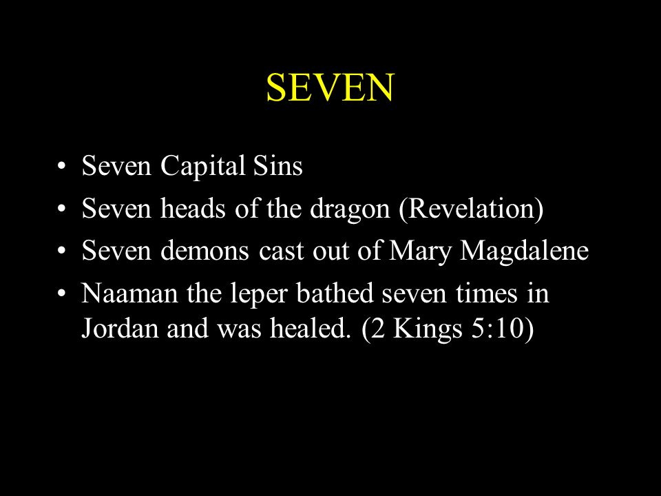 SEVEN Seven Capital Sins Seven heads of the dragon (Revelation)