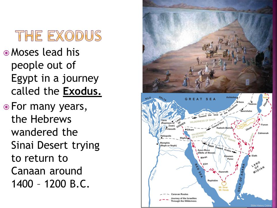 The Exodus Moses lead his people out of Egypt in a journey called the Exodus.