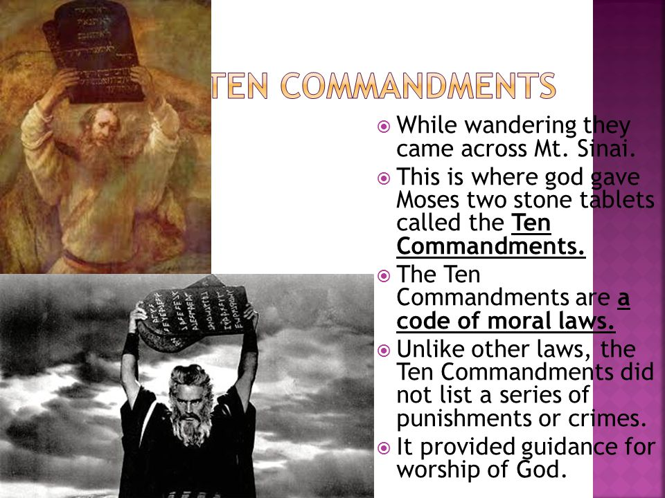 The Ten Commandments While wandering they came across Mt. Sinai.